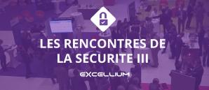 RENCONTRES SECURITE III